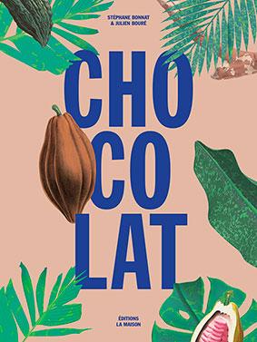 "livre ""chocolat"" Stéphane Bonnat"