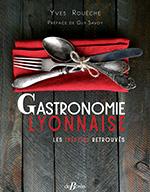 Livre gastronomie Lyonnaise Yves Rouèche