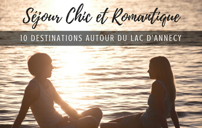 10 lieux pour un séjour chic et romantique autour du lac d'Annecy