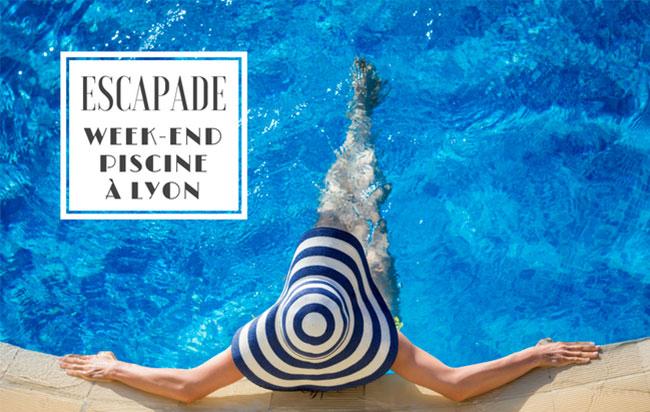 Week-end avec piscine à Lyon : hôtels avec piscine et espace bien-être !