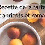 La recette de la tarte abricot romarin